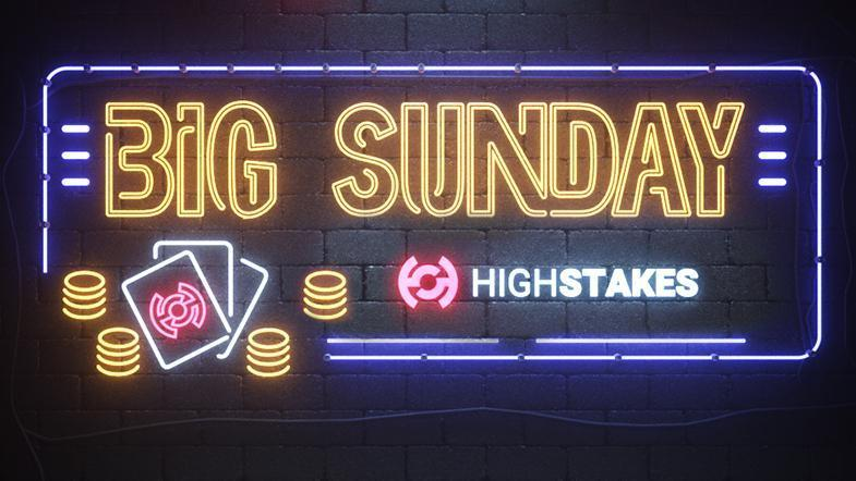 HighStakes Big Sunday Bumps Up February Guarantees To €200,000