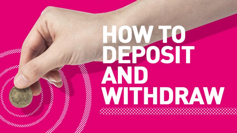 How to Deposit and Withdraw