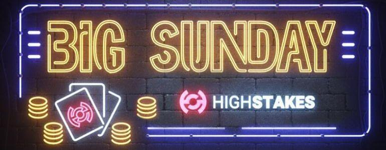 HighStakes BIG Sunday Is Back With a €200,000 Guarantee And A €2650 GTD Freeroll