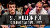 $1Million Pot between Tom Dwan and Phil Ivey!