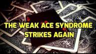 2016 WSOP - Weak Ace Syndrome