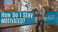 Alec Torelli - How to Stay Motivated