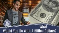 Alec Torelli - What Would You Do With A Billion Dollars?