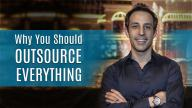 Alec Torelli - Why You Should Outsource Everything
