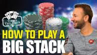 Daniel Negreanu - How to Play a Big Stack