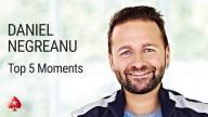 Daniel Negreanu's Top 5 Poker Moments