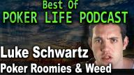PokerLife Podcast - Luke Schwartz on Weed