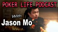 PokerLife Podcast - With Guest Jason Mo