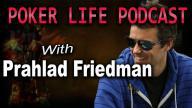 PokerLife Podcast - With Guest Prahlad Friedman