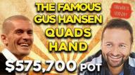 The Famous Gus Hansen Quads Hand