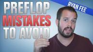 Upswing Poker - Preflop Mistakes You Must Avoid