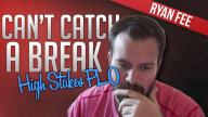 UpSwing Poker - Ryan Fee Can't Catch A Break!