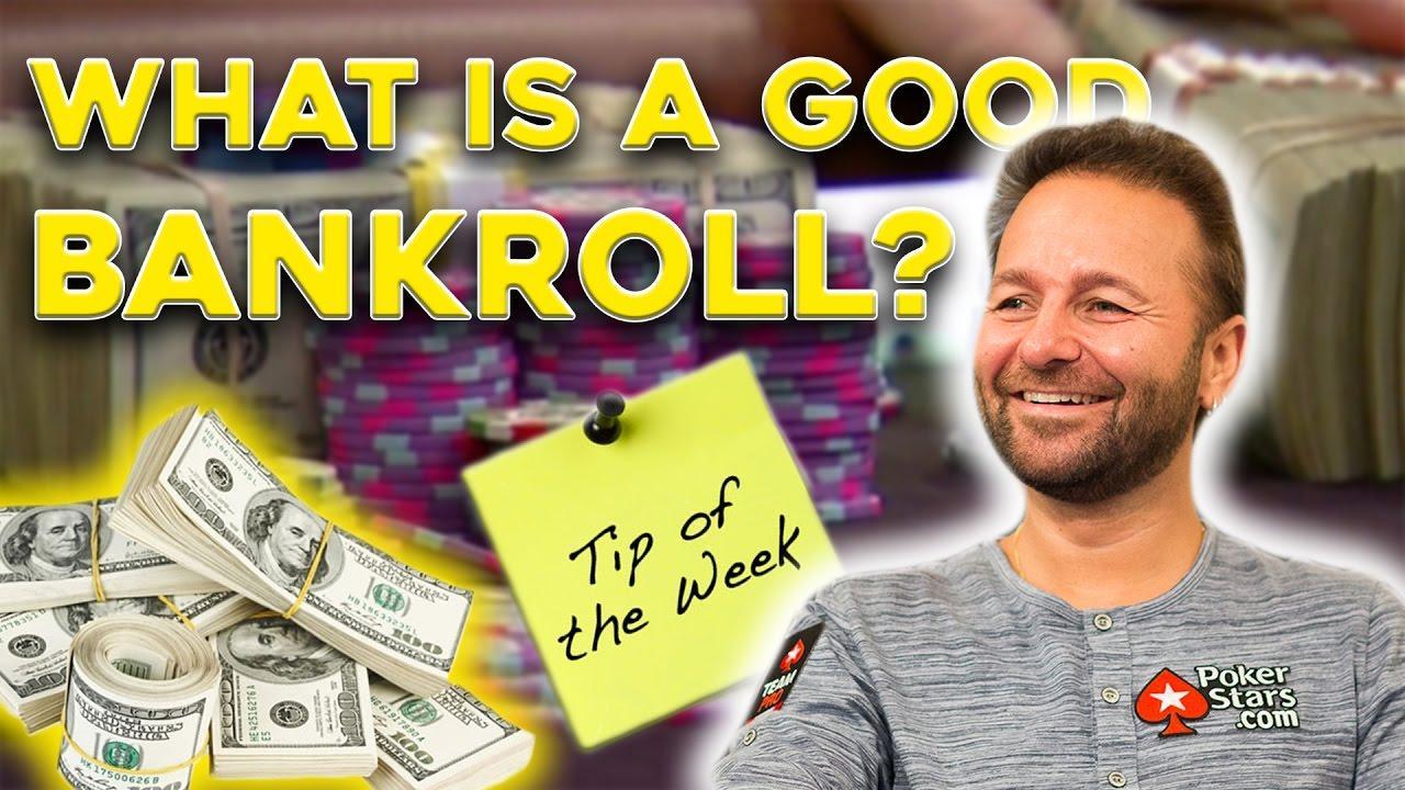 Daniel Negreanu - What is a Good Bankroll?