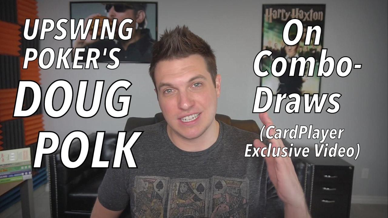Doug Polk On Combo Draws