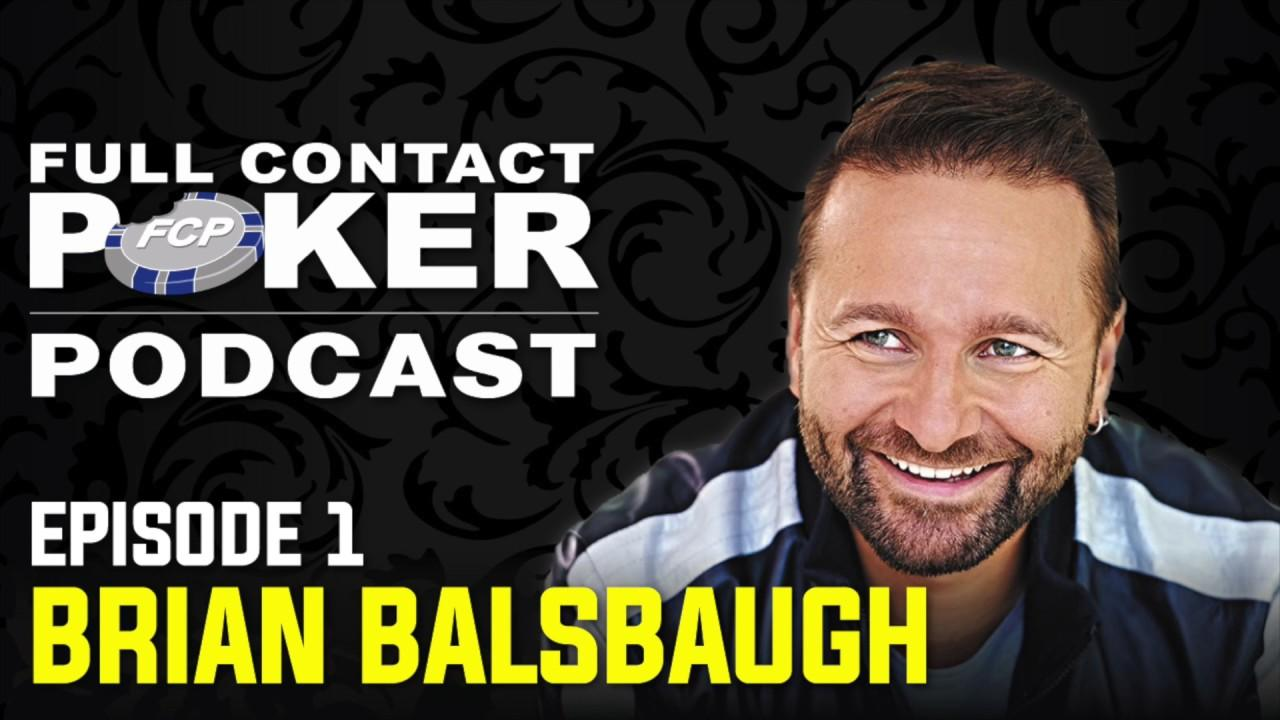 Full Contact Poker Podcast #1 - With Brian Balsbaugh