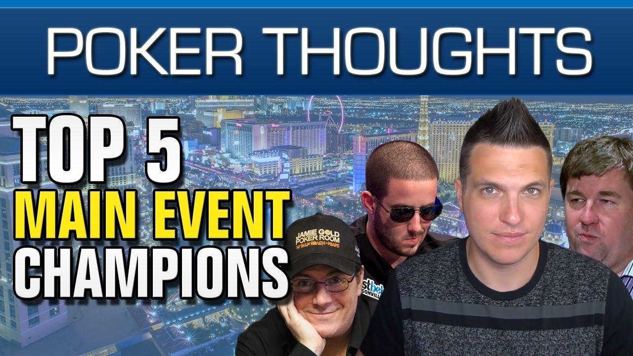 Poker Thoughts - Top 5 WSOP Main Event Winners