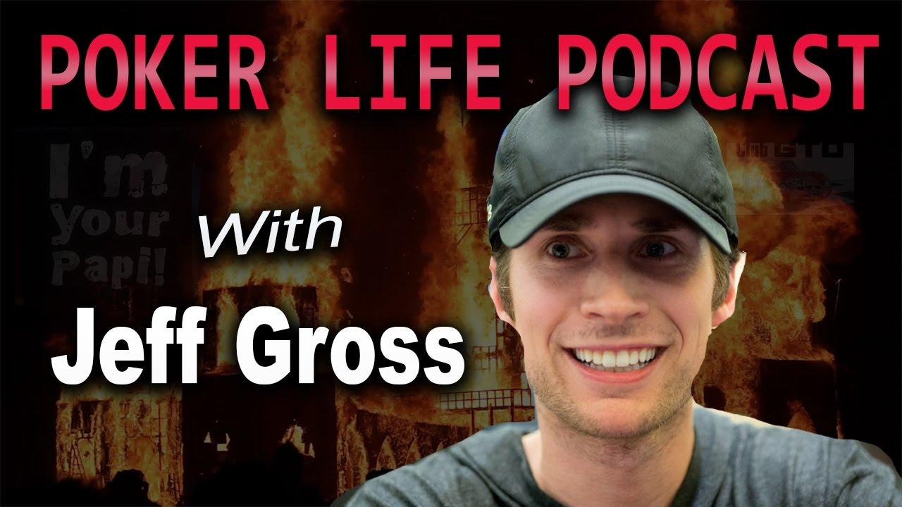 PokerLife Podcast - With Guest Jeff Gross