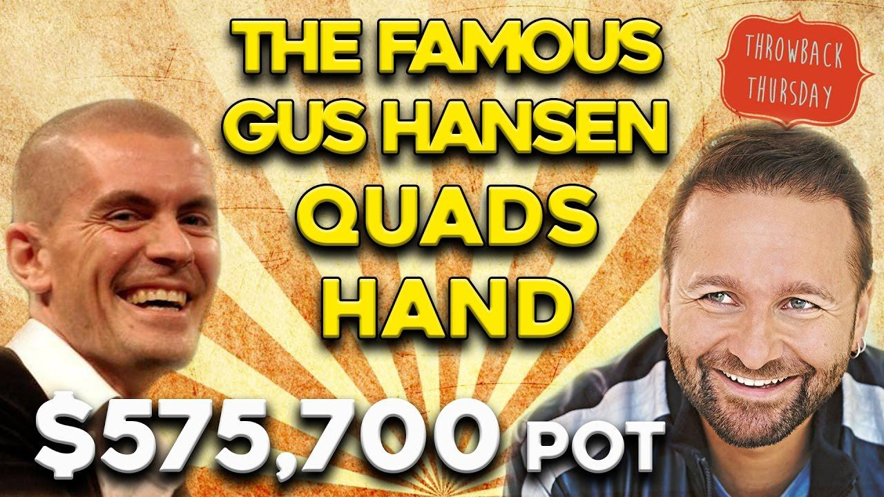 The Famous Gus Hansen Quads Hand