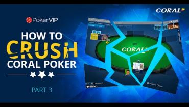 Crush Coral Poker Part 3
