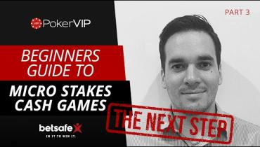 Micro Stakes Cash Game Guide: The Next Step 3/4