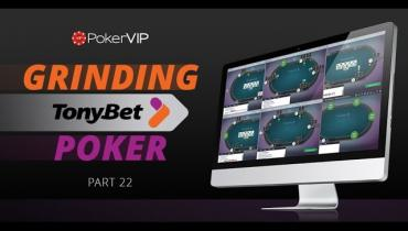 Grinding TonyBet Poker Part 22