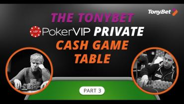 Tonybet Private Cash Game Table: Part 3 (Jon)